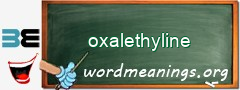 WordMeaning blackboard for oxalethyline